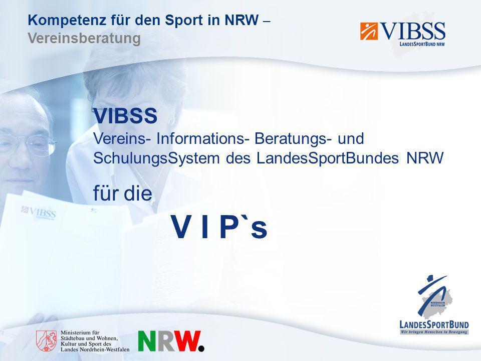 Kompetenz für den Sport in NRW – Vereinsberatung VIBSS Vereins- Informations- Beratungs- und SchulungsSystem des LandesSportBundes NRW für die V I P`s