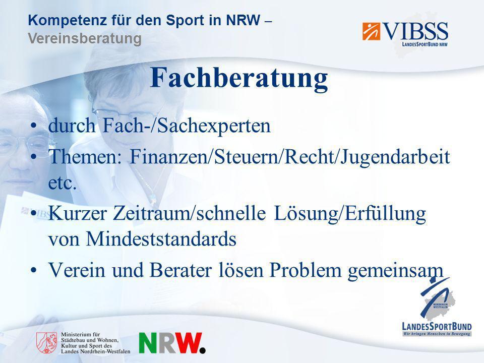 Kompetenz für den Sport in NRW – Vereinsberatung Fachberatung durch Fach-/Sachexperten Themen: Finanzen/Steuern/Recht/Jugendarbeit etc.