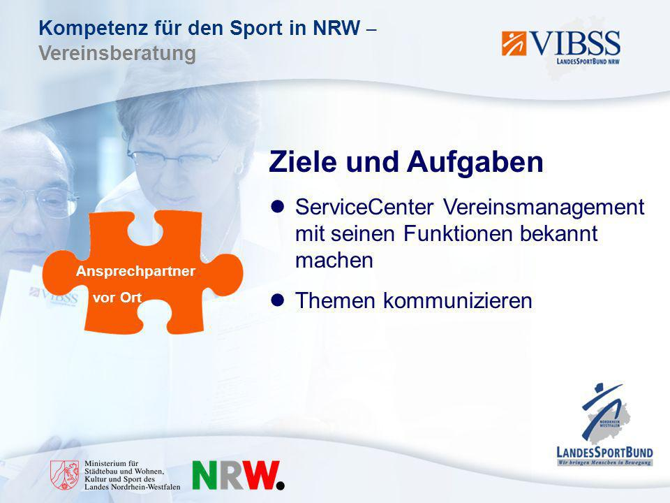Kompetenz für den Sport in NRW – Vereinsberatung Ziele und Aufgaben ServiceCenter Vereinsmanagement mit seinen Funktionen bekannt machen Themen kommunizieren Ansprechpartner vor Ort