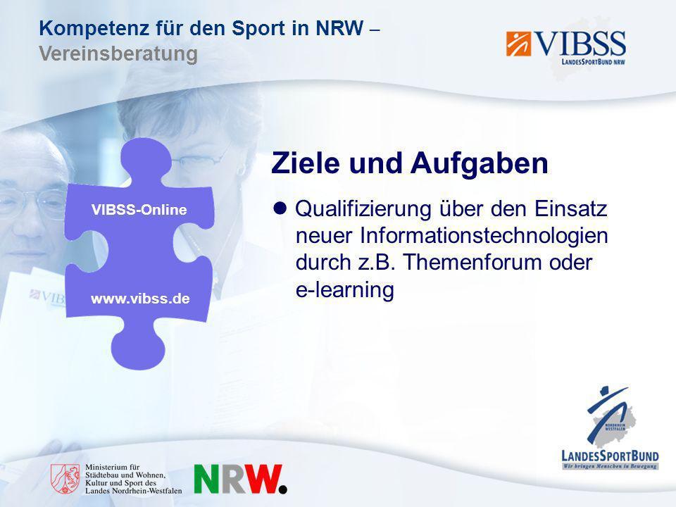 Kompetenz für den Sport in NRW – Vereinsberatung Ziele und Aufgaben Qualifizierung über den Einsatz neuer Informationstechnologien durch z.B.