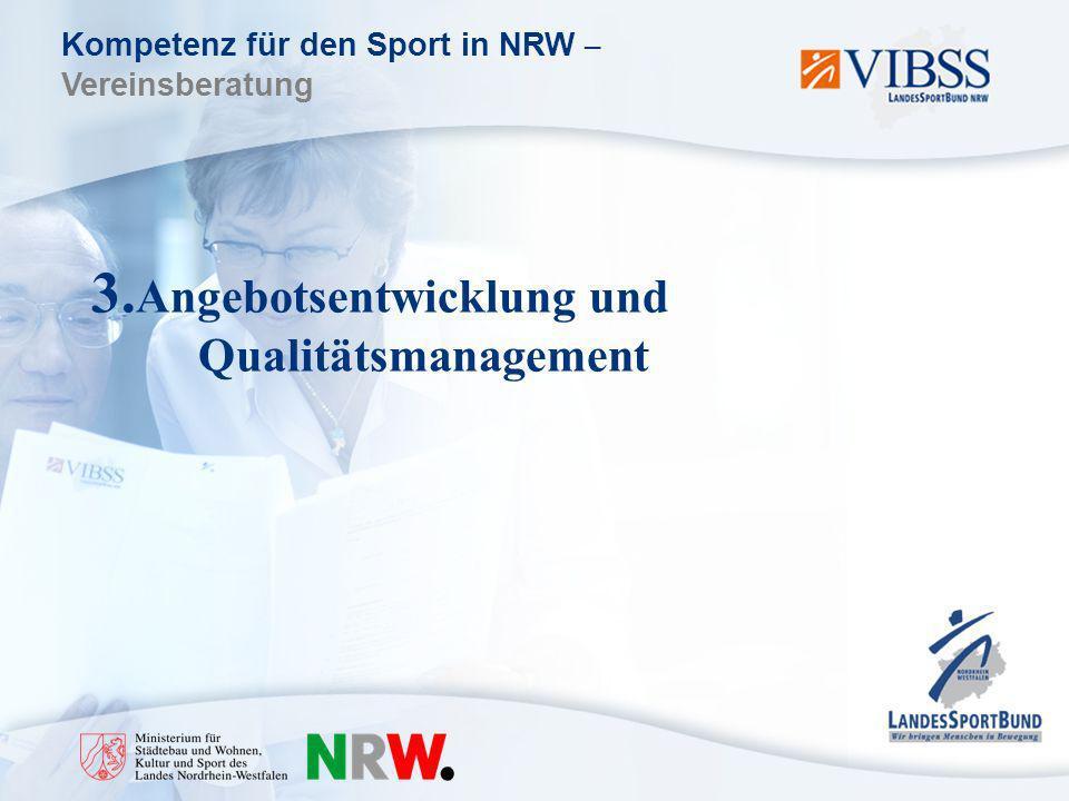 Kompetenz für den Sport in NRW – Vereinsberatung 3. Angebotsentwicklung und Qualitätsmanagement
