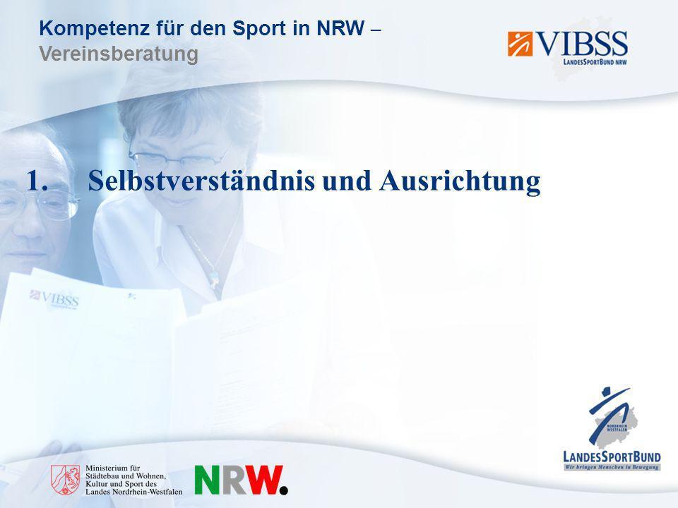 Kompetenz für den Sport in NRW – Vereinsberatung 1.Selbstverständnis und Ausrichtung