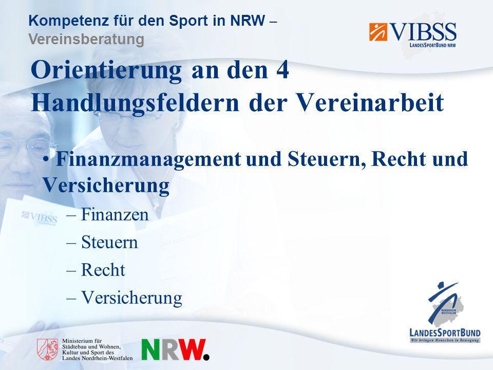 Kompetenz für den Sport in NRW – Vereinsberatung Orientierung an den 4 Handlungsfeldern der Vereinarbeit Finanzmanagement und Steuern, Recht und Versicherung – Finanzen – Steuern – Recht – Versicherung