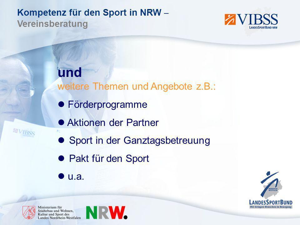 Kompetenz für den Sport in NRW – Vereinsberatung und weitere Themen und Angebote z.B.: Förderprogramme Aktionen der Partner Sport in der Ganztagsbetreuung Pakt für den Sport u.a.