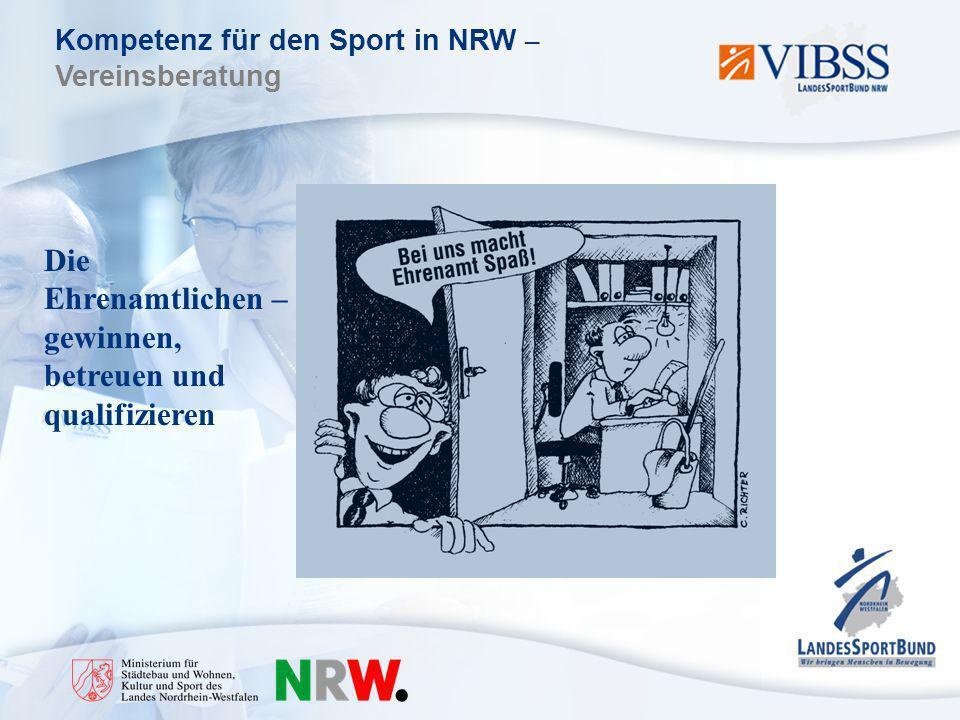 Kompetenz für den Sport in NRW – Vereinsberatung Die Ehrenamtlichen – gewinnen, betreuen und qualifizieren