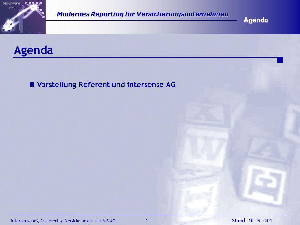 intersense AG, Branchentag Versicherungen der MIS AG Stand: 10.09.2001 3 Modernes Reporting für Versicherungsunternehmen Modernes Reporting für Versic