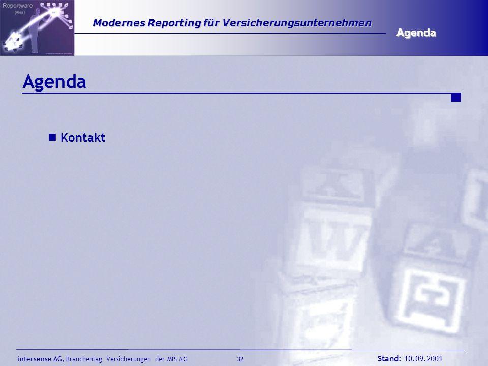 intersense AG, Branchentag Versicherungen der MIS AG Stand: 10.09.2001 33 Modernes Reporting für Versicherungsunternehmen Modernes Reporting für Versicherungsunternehmen Kontakt Sprechen Sie mit uns.