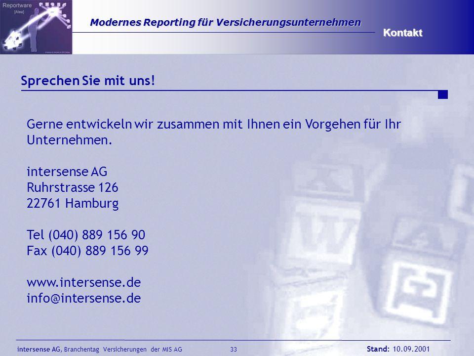 intersense AG, Branchentag Versicherungen der MIS AG Stand: 10.09.2001 33 Modernes Reporting für Versicherungsunternehmen Modernes Reporting für Versi