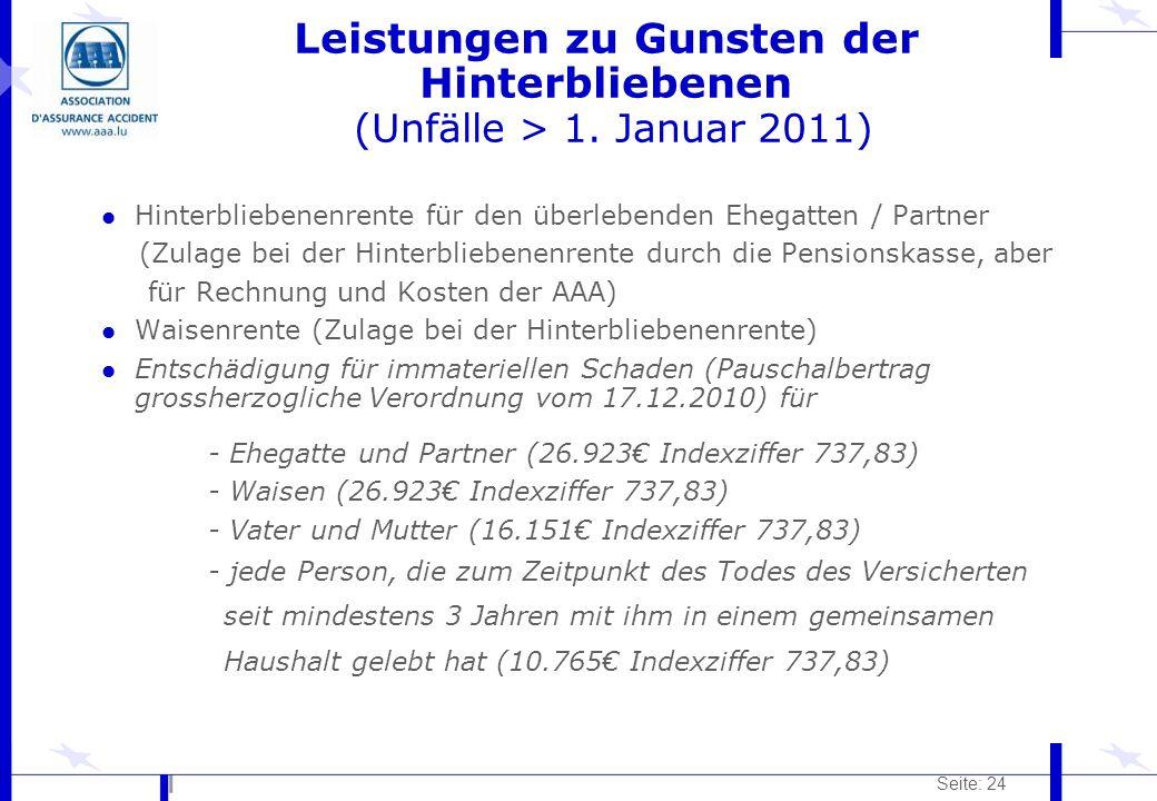 Seite: 24 Leistungen zu Gunsten der Hinterbliebenen (Unfälle > 1. Januar 2011) l Hinterbliebenenrente für den überlebenden Ehegatten / Partner (Zulage