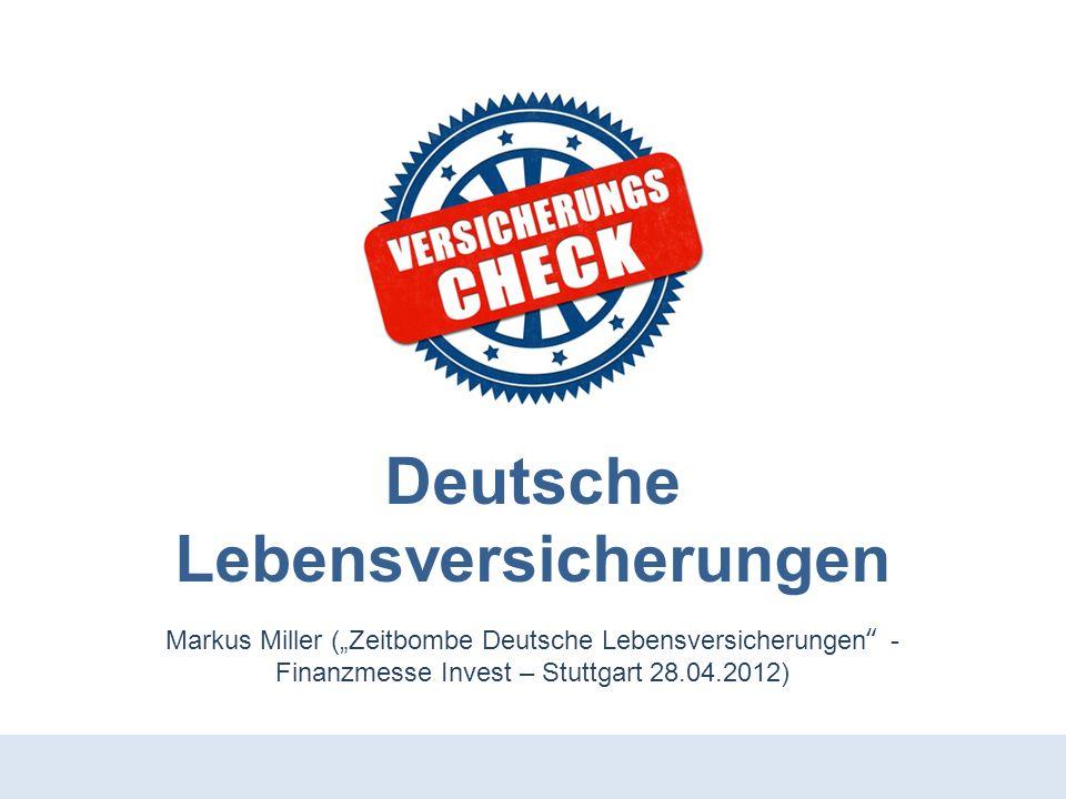 Quelle: Markus Miller (Zeitbombe Deutsche Lebensversicherungen - Finanzmesse Invest – Stuttgart 28.04.2012) Warnung vor Abschlüsse (1) Seit Ihrer Gründung versuchen viele Verbraucherschützer wie z.B.