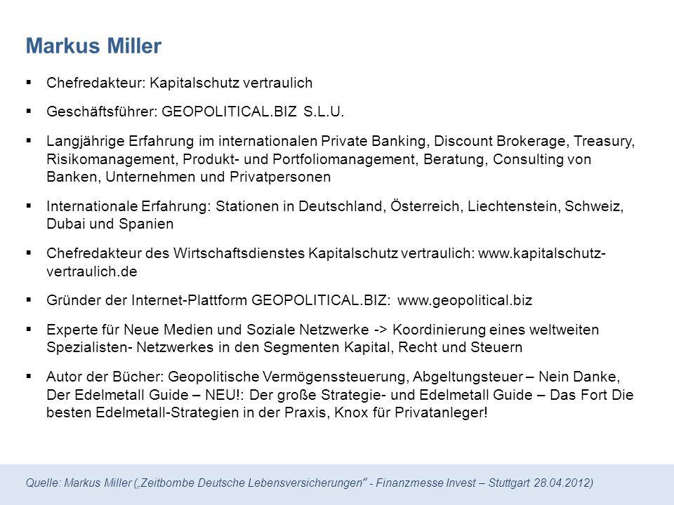 Quelle: Markus Miller (Zeitbombe Deutsche Lebensversicherungen - Finanzmesse Invest – Stuttgart 28.04.2012) Warnung vor Abschlüsse (2)