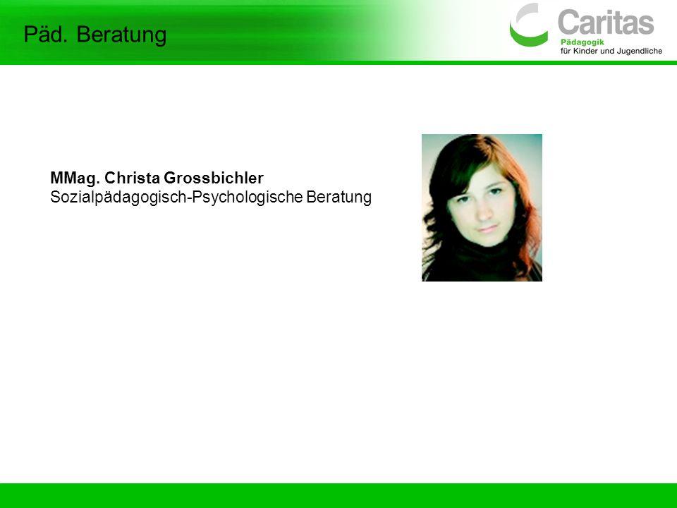 MMag. Christa Grossbichler Sozialpädagogisch-Psychologische Beratung Päd. Beratung