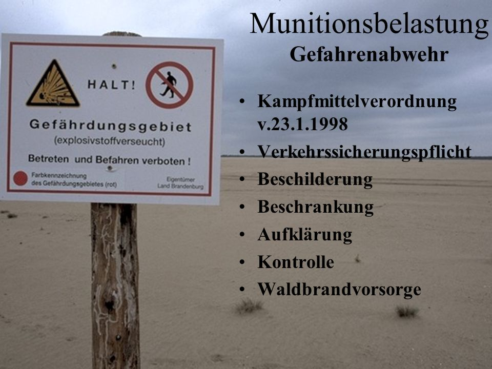 Munitionsbelastung Gefahrenabwehr Kampfmittelverordnung v.23.1.1998 Verkehrssicherungspflicht Beschilderung Beschrankung Aufklärung Kontrolle Waldbran