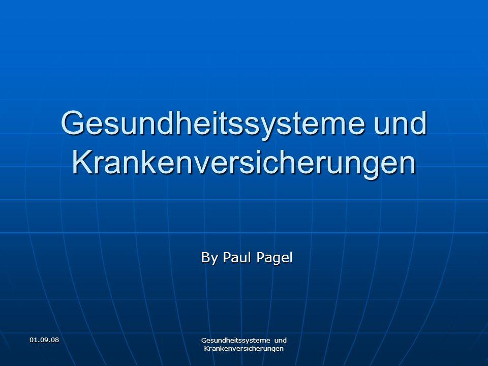 01.09.08 Gesundheitssysteme und Krankenversicherungen By Paul Pagel