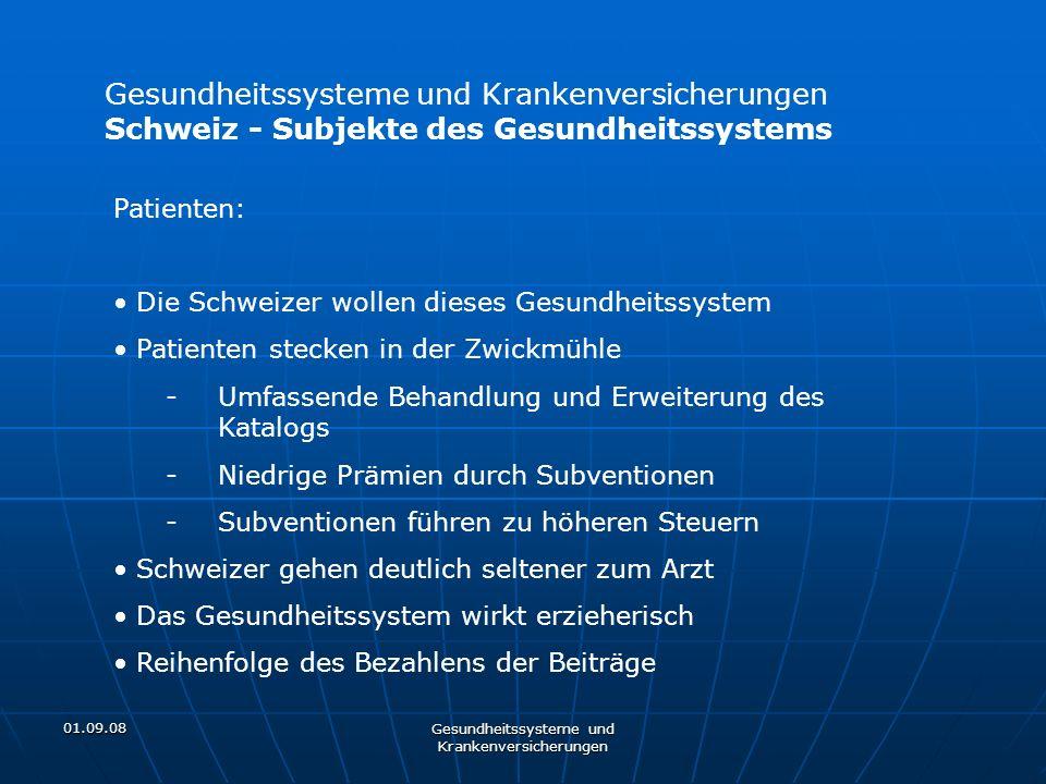 01.09.08 Gesundheitssysteme und Krankenversicherungen Patienten: Die Schweizer wollen dieses Gesundheitssystem Patienten stecken in der Zwickmühle -Um