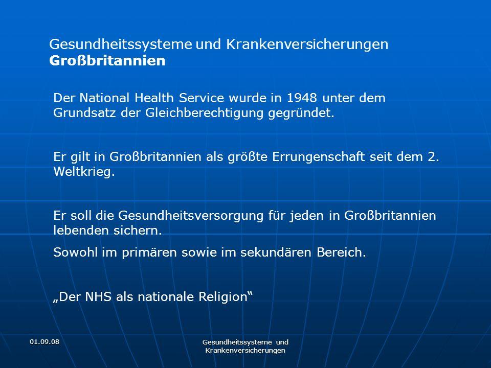 01.09.08 Gesundheitssysteme und Krankenversicherungen Großbritannien Der National Health Service wurde in 1948 unter dem Grundsatz der Gleichberechtig