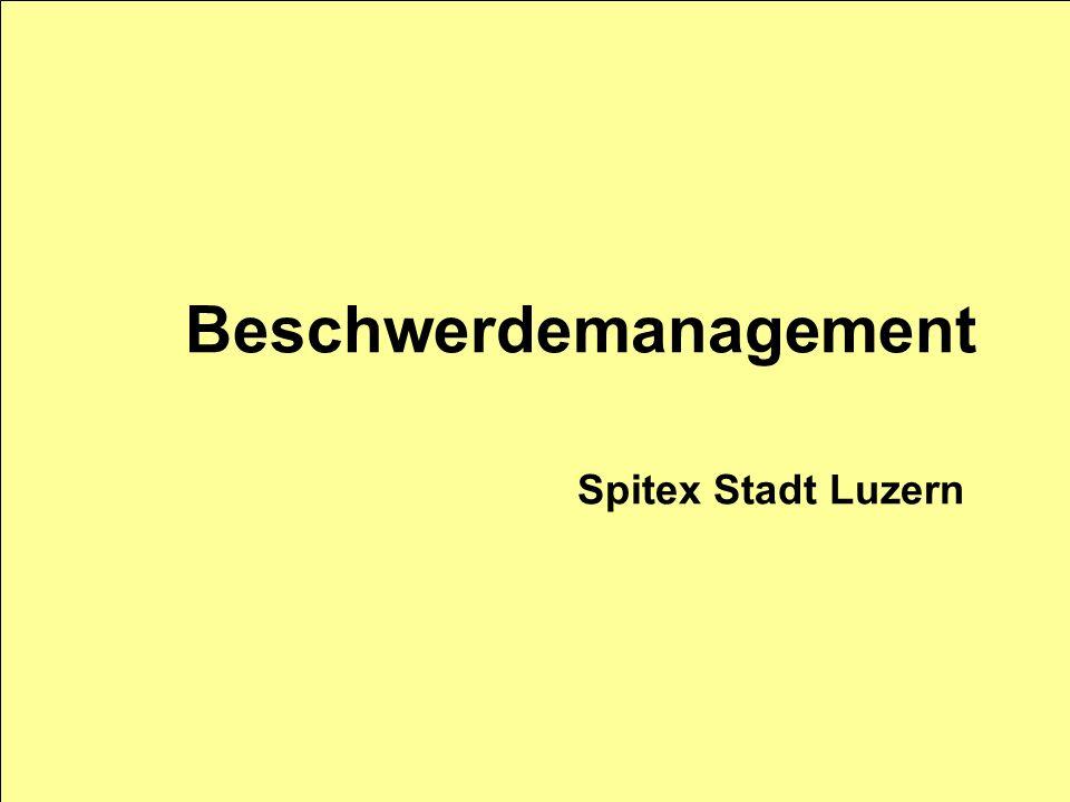 Beschwerdemanagement Spitex Stadt Luzern Beschwerdemanagement Spitex Stadt Luzern