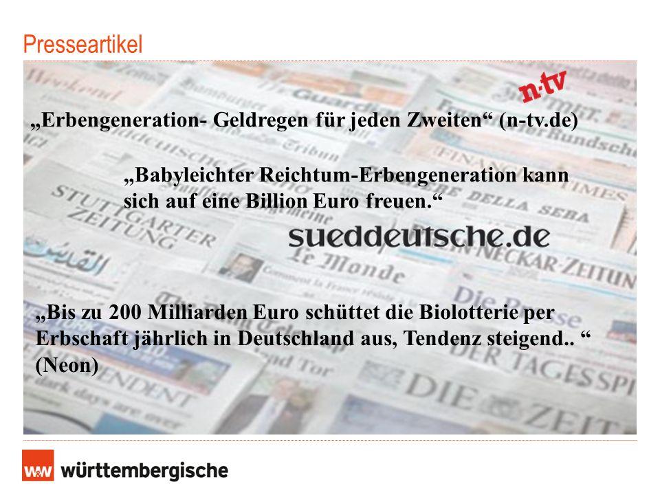 Presseartikel Erbengeneration- Geldregen für jeden Zweiten (n-tv.de) Babyleichter Reichtum-Erbengeneration kann sich auf eine Billion Euro freuen. Bis