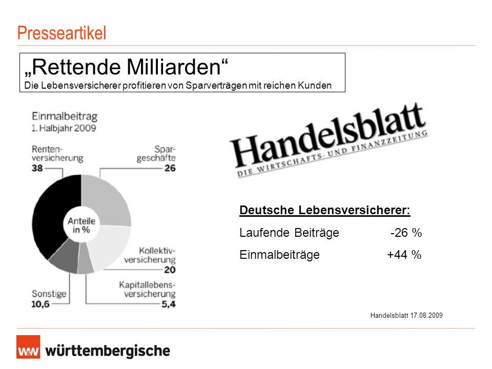 Presseartikel Rettende Milliarden Die Lebensversicherer profitieren von Sparverträgen mit reichen Kunden Handelsblatt 17.08.2009 Deutsche Lebensversic