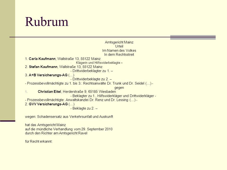 Rubrum Amtsgericht Mainz Urteil Im Namen des Volkes In dem Rechtsstreit 1. Carla Kaufmann, Wallstraße 13, 55122 Mainz -Klägerin und Hilfswiderbeklagte