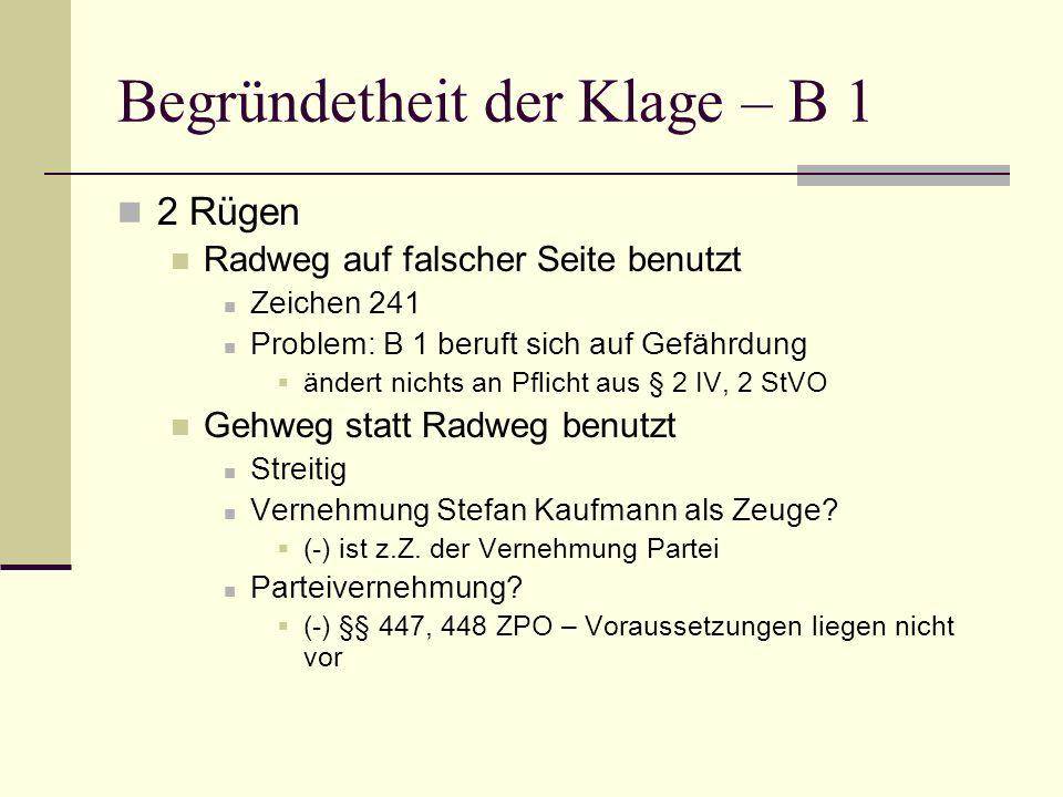 Begründetheit der Klage – B 1 2 Rügen Radweg auf falscher Seite benutzt Zeichen 241 Problem: B 1 beruft sich auf Gefährdung ändert nichts an Pflicht a