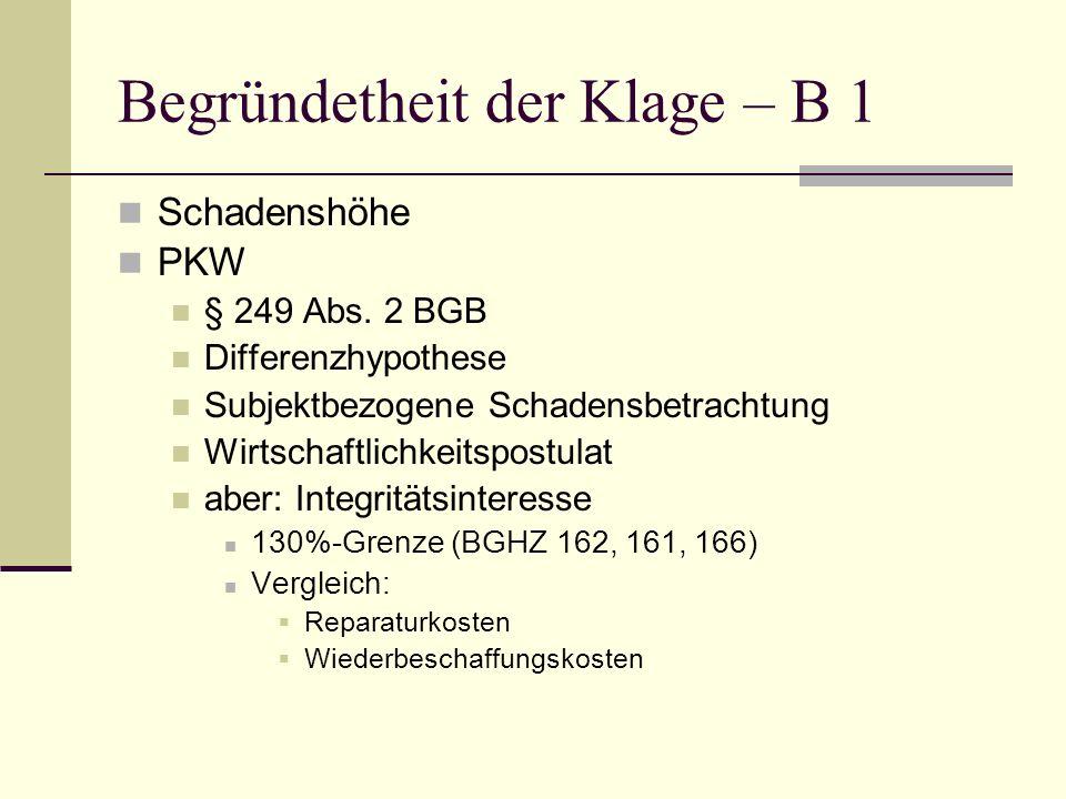 Begründetheit der Klage – B 1 Schadenshöhe PKW § 249 Abs. 2 BGB Differenzhypothese Subjektbezogene Schadensbetrachtung Wirtschaftlichkeitspostulat abe
