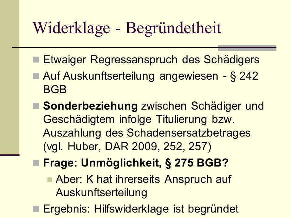 Widerklage - Begründetheit Etwaiger Regressanspruch des Schädigers Auf Auskunftserteilung angewiesen - § 242 BGB Sonderbeziehung zwischen Schädiger un