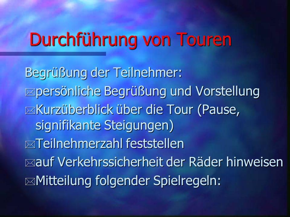 Durchführung von Touren Wichtige Utensilien der Tourenleiter(innen): * Erste Hilfe Set (aufgefrischte Kenntnisse als Ersthelfer wünschenswert) * Werkz