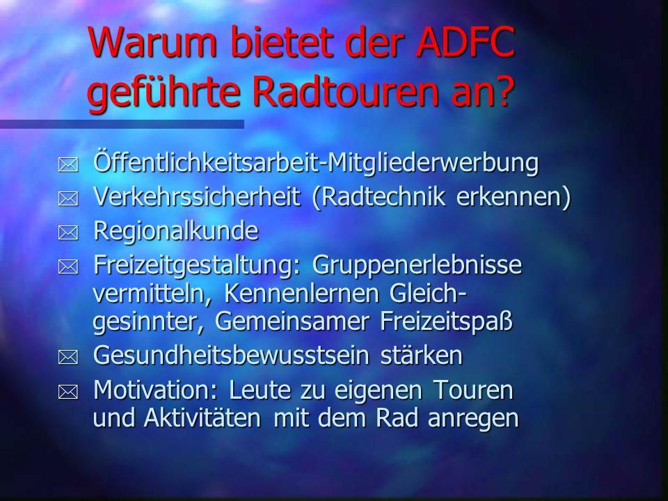 * A llgemeiner * D eutscher * F ahrrad * C lub A D F C Tourenleitung im ADFC Landesverband Hessen Samstag, den 17. September 2005