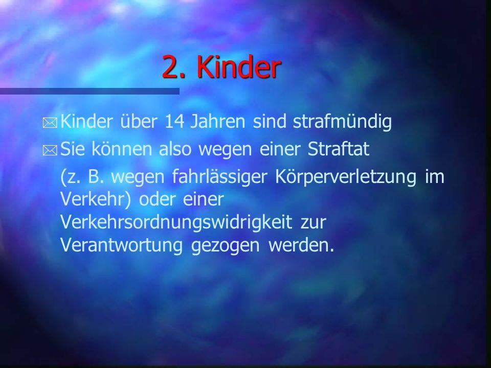 2. Kinder * * Die Teilnahme von Kindern unter 10 Jahren ist aus diesen Gründen nur in Begleitung eines Erziehungsberechtigten erlaubt. * * Kinder zwis