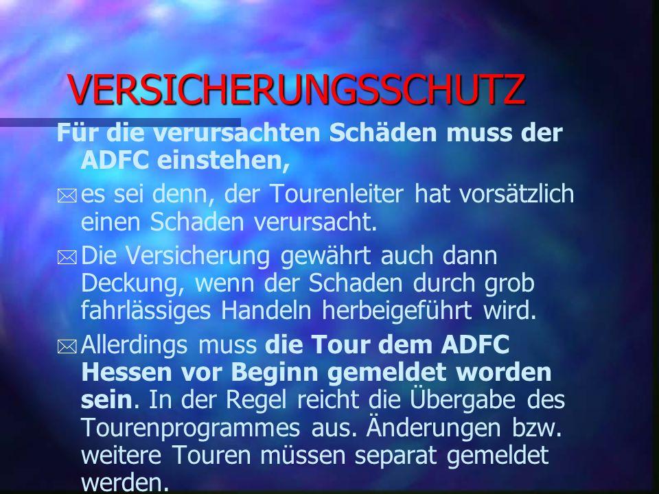 HAFTUNG – DELEGATION * In der ADFC-Vereinshaftpflicht sind sogar Nichtmitglieder versichert, wenn ihnen die Tourenleitung vom ADFC übertragen worden i