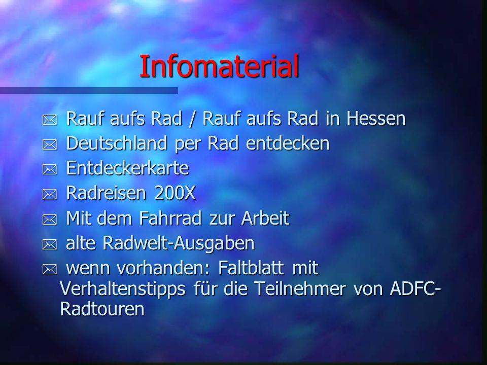 Mitgliederwerbung * Infomaterial über ADFC mitnehmen * Mitfahrer aus dem ADFC als Werber während der Tour einsetzen * Vor der Tour und in den Pausen o