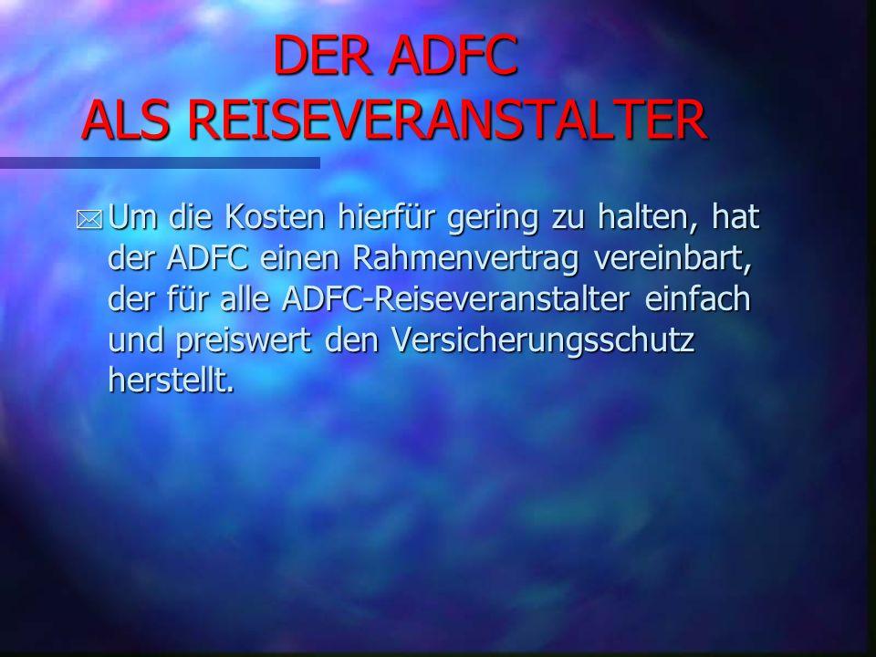 DER ADFC ALS REISEVERANSTALTER * * Übernimmt eine ADFC-Gliederung die Aufgaben eines Reiseveranstalters (Erbringung von zwei oder mehreren Leistungen