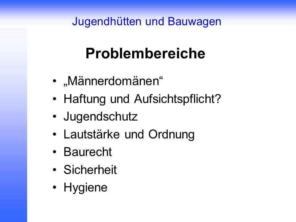 Problembereiche Männerdomänen Haftung und Aufsichtspflicht.