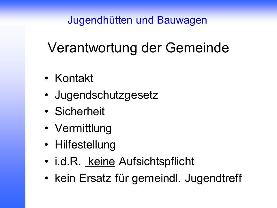 Verantwortung der Gemeinde Kontakt Jugendschutzgesetz Sicherheit Vermittlung Hilfestellung i.d.R.