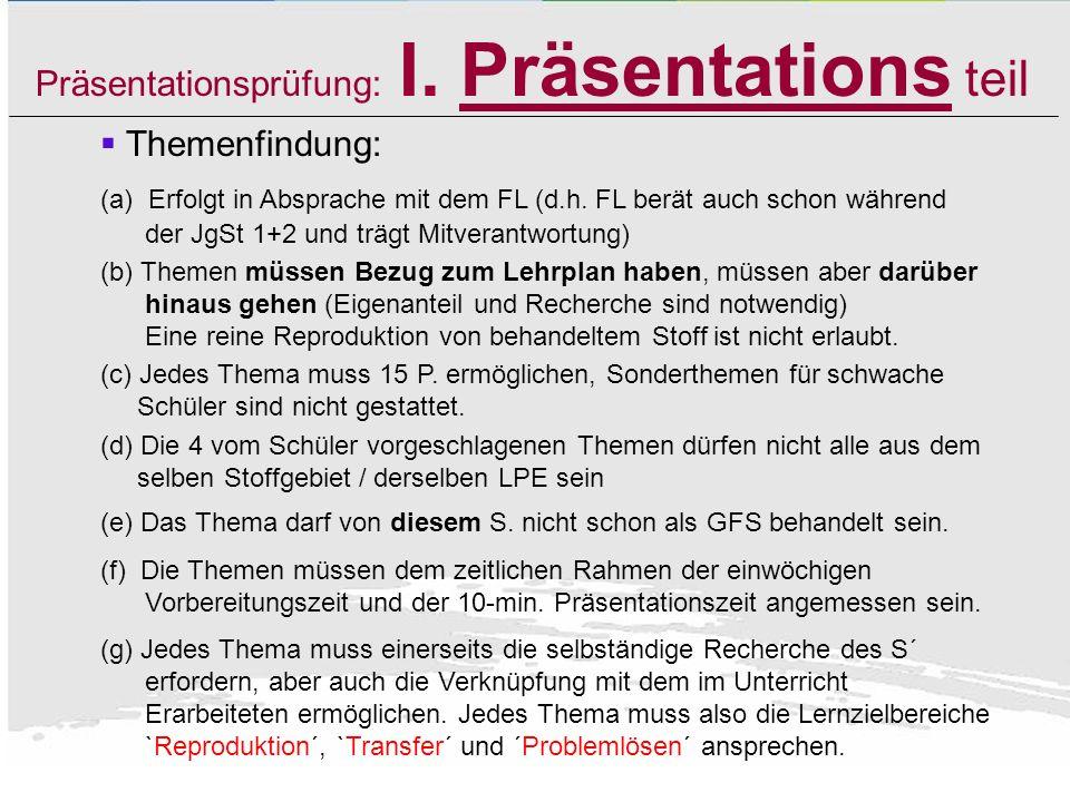 Zeitlicher Ablauf der PP JgSt 1 +2 Lehrer weist auf mögliche Themen hin Einreichung der 4 Gliederunge n - Abgabe am XXXX beim FL - schriftlich - 4Them