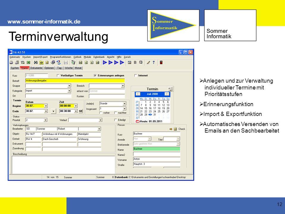 12 Terminverwaltung Anlegen und zur Verwaltung individueller Termine mit Prioritätsstufen Erinnerungsfunktion Import & Exportfunktion Automatisches Ve