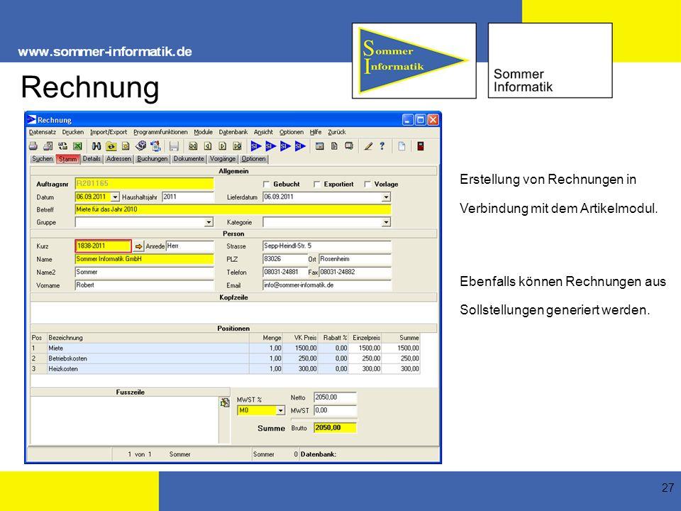 27 Rechnung Erstellung von Rechnungen in Verbindung mit dem Artikelmodul. Ebenfalls können Rechnungen aus Sollstellungen generiert werden.