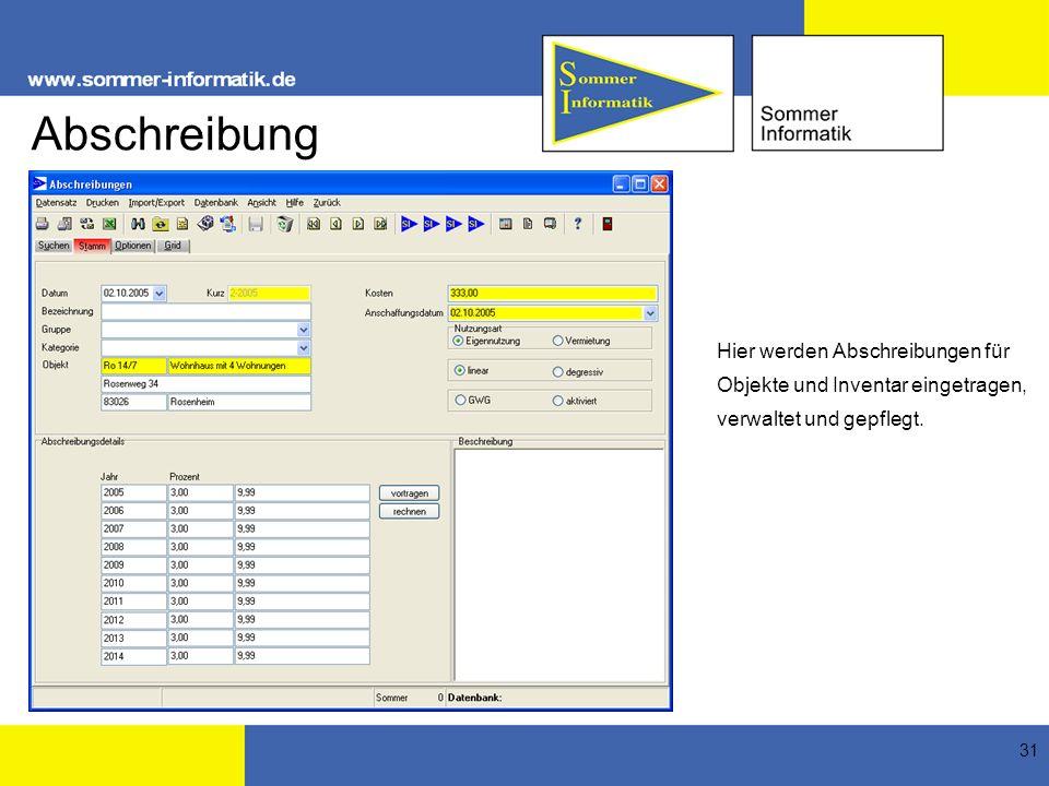 31 Abschreibung Hier werden Abschreibungen für Objekte und Inventar eingetragen, verwaltet und gepflegt.