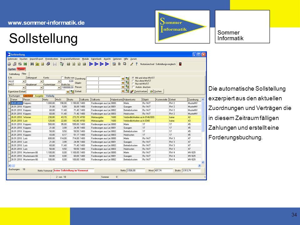 34 Sollstellung Die automatische Sollstellung exzerpiert aus den aktuellen Zuordnungen und Verträgen die in diesem Zeitraum fälligen Zahlungen und ers