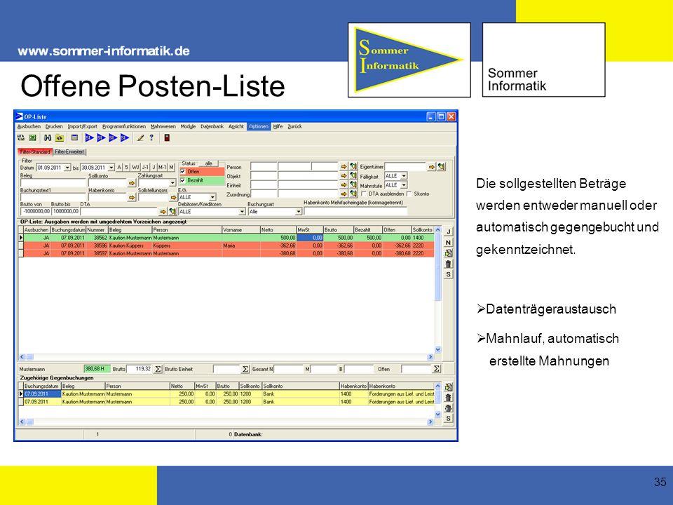 35 Offene Posten-Liste Die sollgestellten Beträge werden entweder manuell oder automatisch gegengebucht und gekenntzeichnet. Datenträgeraustausch Mahn