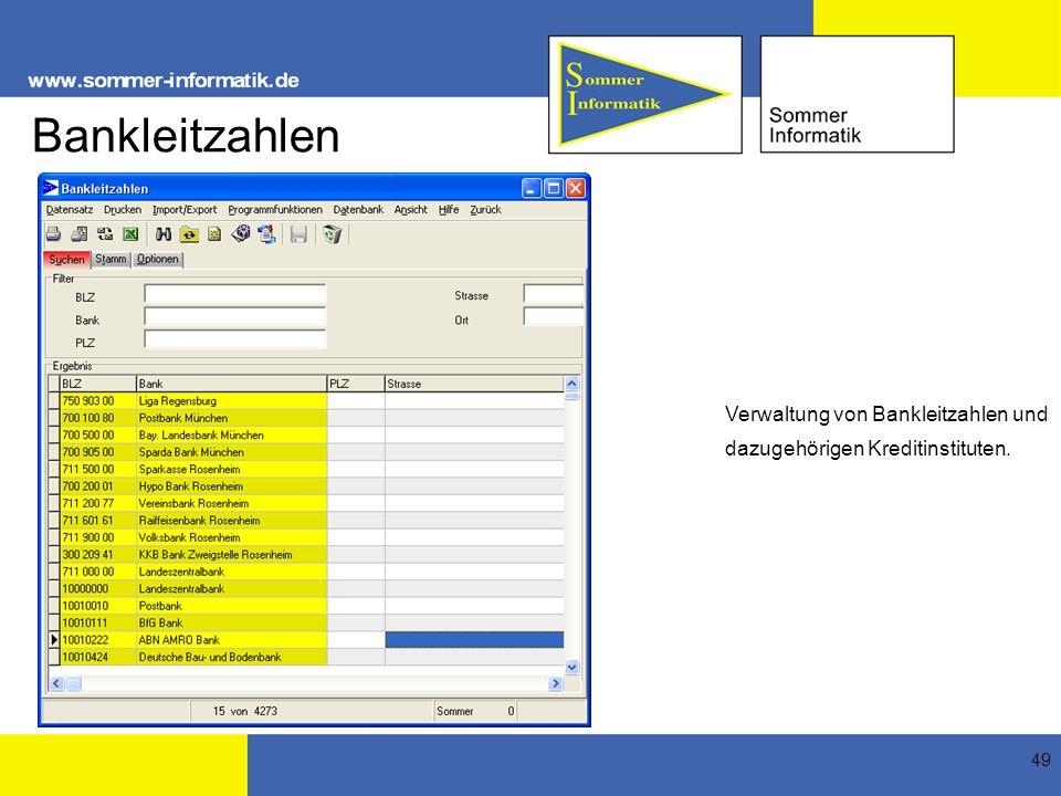 49 Bankleitzahlen Verwaltung von Bankleitzahlen und dazugehörigen Kreditinstituten.