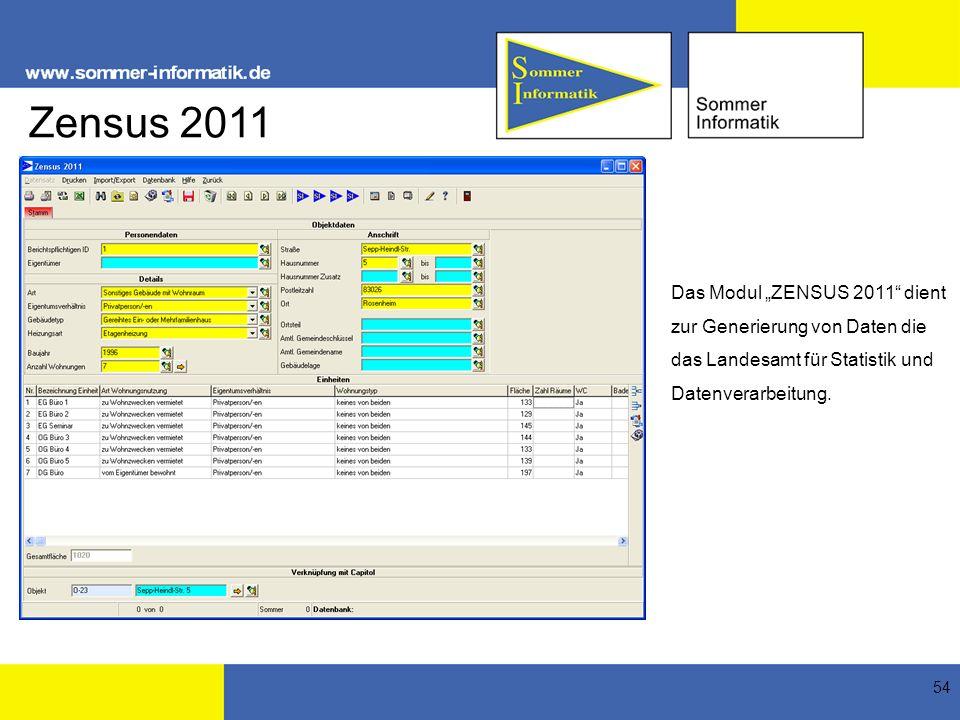54 Zensus 2011 Das Modul ZENSUS 2011 dient zur Generierung von Daten die das Landesamt für Statistik und Datenverarbeitung.
