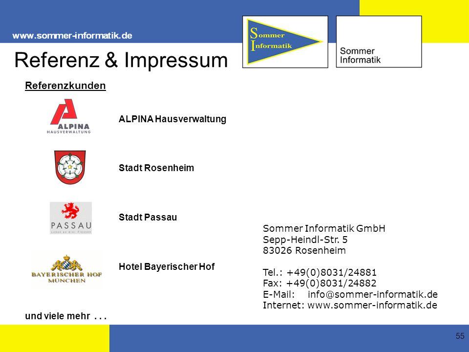 55 Referenzkunden ALPINA Hausverwaltung Stadt Rosenheim Stadt Passau Hotel Bayerischer Hof und viele mehr... Sommer Informatik GmbH Sepp-Heindl-Str. 5
