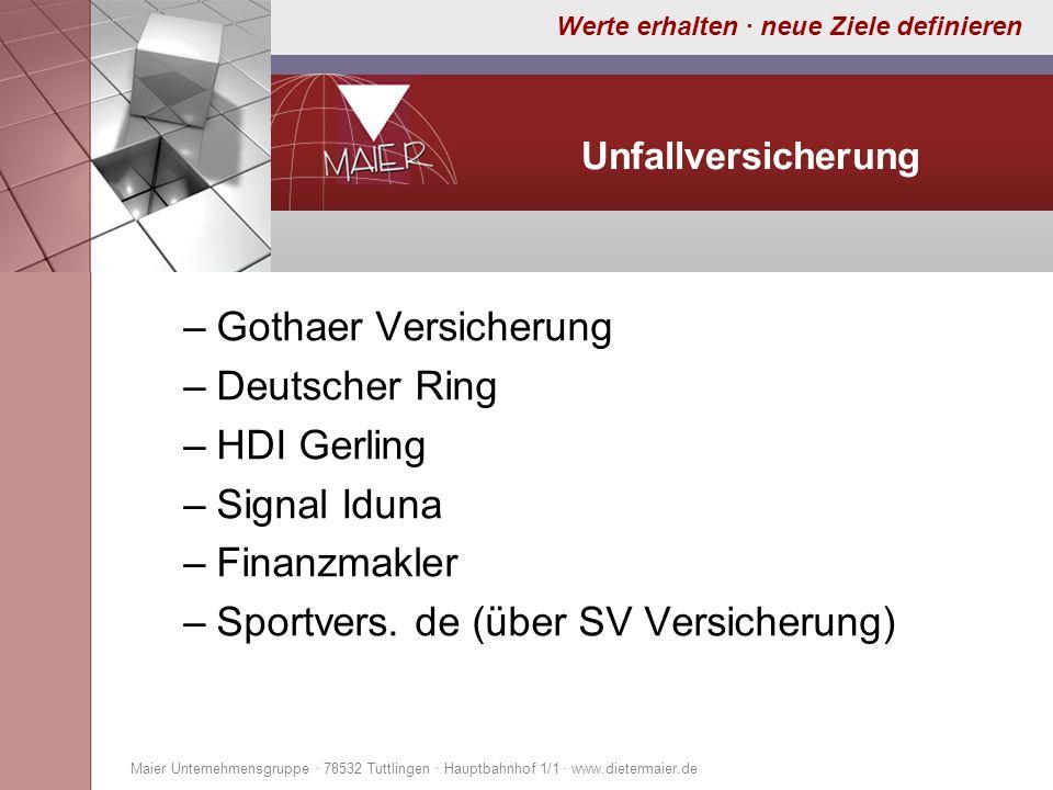 Werte erhalten · neue Ziele definieren Unfallversicherung –Gothaer Versicherung –Deutscher Ring –HDI Gerling –Signal Iduna –Finanzmakler –Sportvers. d