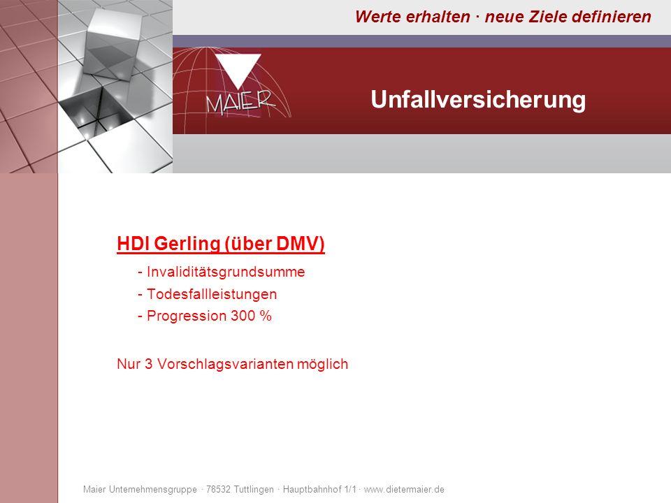 Werte erhalten · neue Ziele definieren Unfallversicherung HDI Gerling (über DMV) - Invaliditätsgrundsumme - Todesfallleistungen - Progression 300 % Nu
