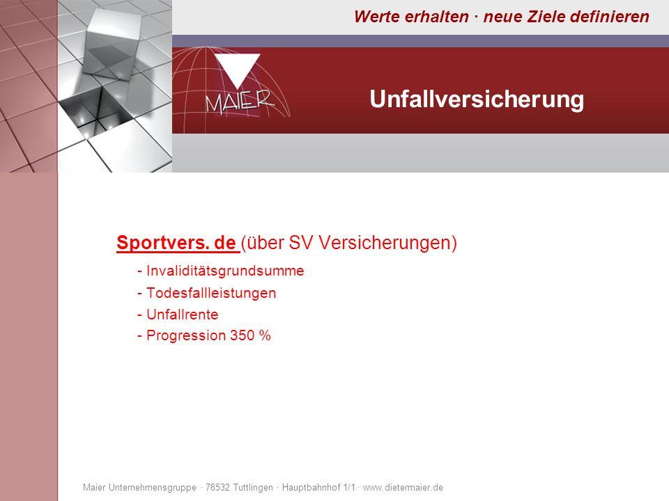 Werte erhalten · neue Ziele definieren Unfallversicherung Sportvers. de (über SV Versicherungen) - Invaliditätsgrundsumme - Todesfallleistungen - Unfa
