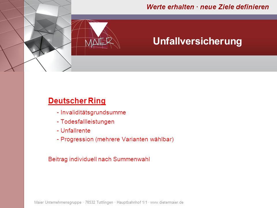 Werte erhalten · neue Ziele definieren Unfallversicherung Deutscher Ring - Invaliditätsgrundsumme - Todesfallleistungen - Unfallrente - Progression (m