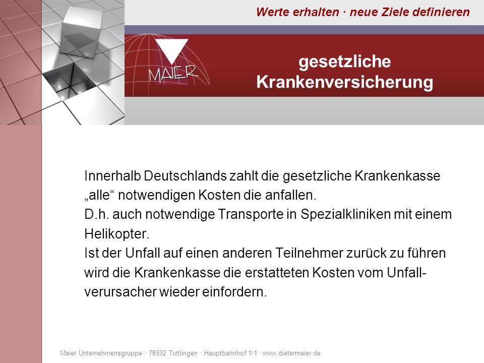 Werte erhalten · neue Ziele definieren gesetzliche Krankenversicherung Innerhalb Deutschlands zahlt die gesetzliche Krankenkasse alle notwendigen Kost