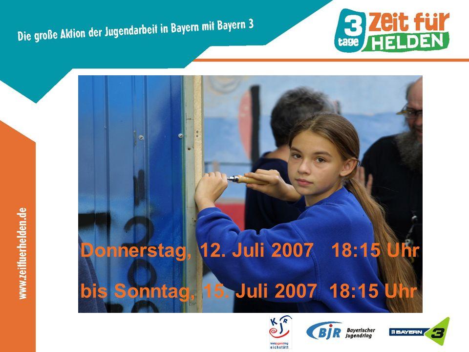 bis Sonntag, 15. Juli 2007 18:15 Uhr Donnerstag, 12. Juli 2007 18:15 Uhr